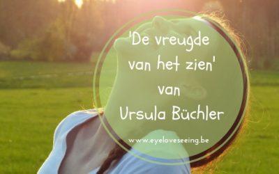 'De vreugde van het zien' van Ursula Büchler