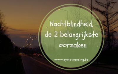 Nachtblindheid, de 2 belangrijkste oorzaken