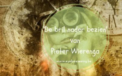 'De bril nader bezien' van Pieter Wierenga