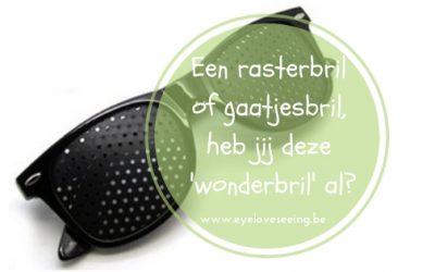 Een rasterbril of gaatjesbril, heb jij deze 'wonderbril' al?
